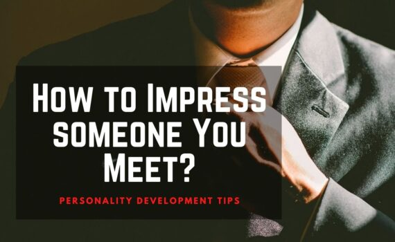 How to impress everyone you meet
