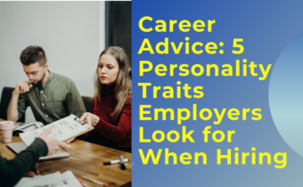 Personality Traits Employers Look for When Hiring